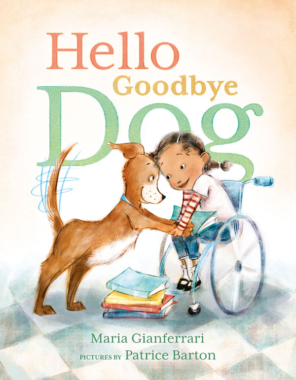 hello goodbye dog Maria Gianferrari Patrice Barton