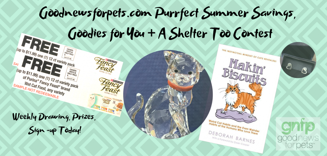 Goodnewsforpets.com Purrfect Summer Savings, Goodies for You + A Shelter Too Contest